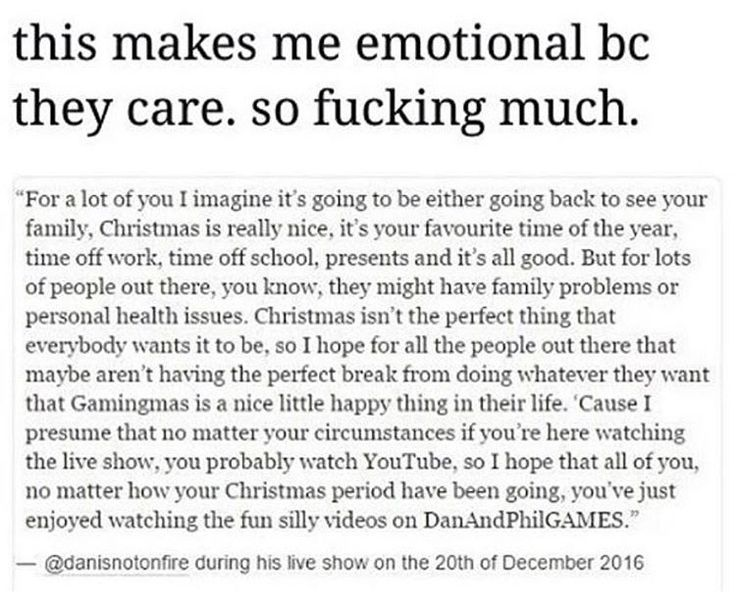 This is why dan and phil are different from every YouTube I've ever watched. This is why I love them so much. This is why I make watching their videos my priority every day the upload. They care so much and they get it and they're just so freakin perfect