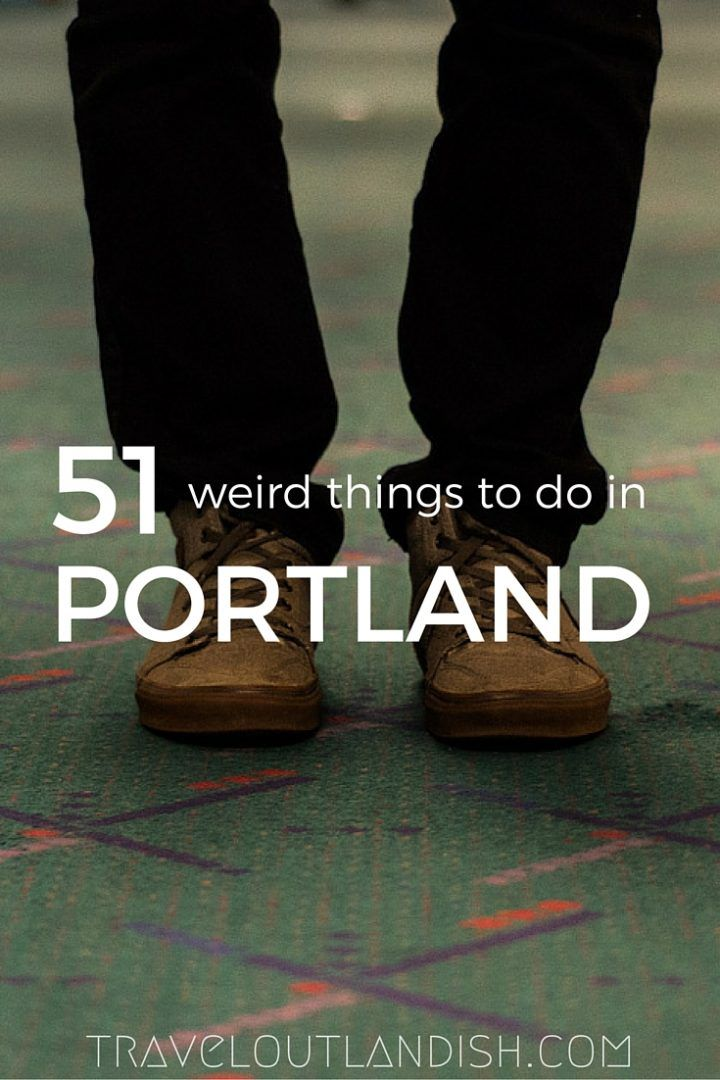 Portland is just as weird as you expect. 51 weird + fun things to do in Portland