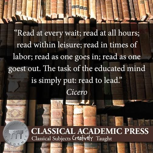Must Read Homeschool Articles For Encouragement And: 74 Best Educational Quotes From Classical Academic Press