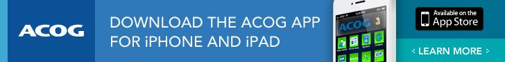 ACOG - American Congress of Obstetricians and Gynecologists