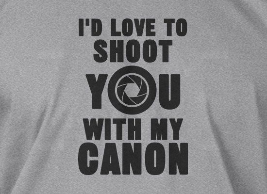 Gifts for Photographers Camera Photography Shoot You With My Canon Tshirt T-Shirt Tee Shirt