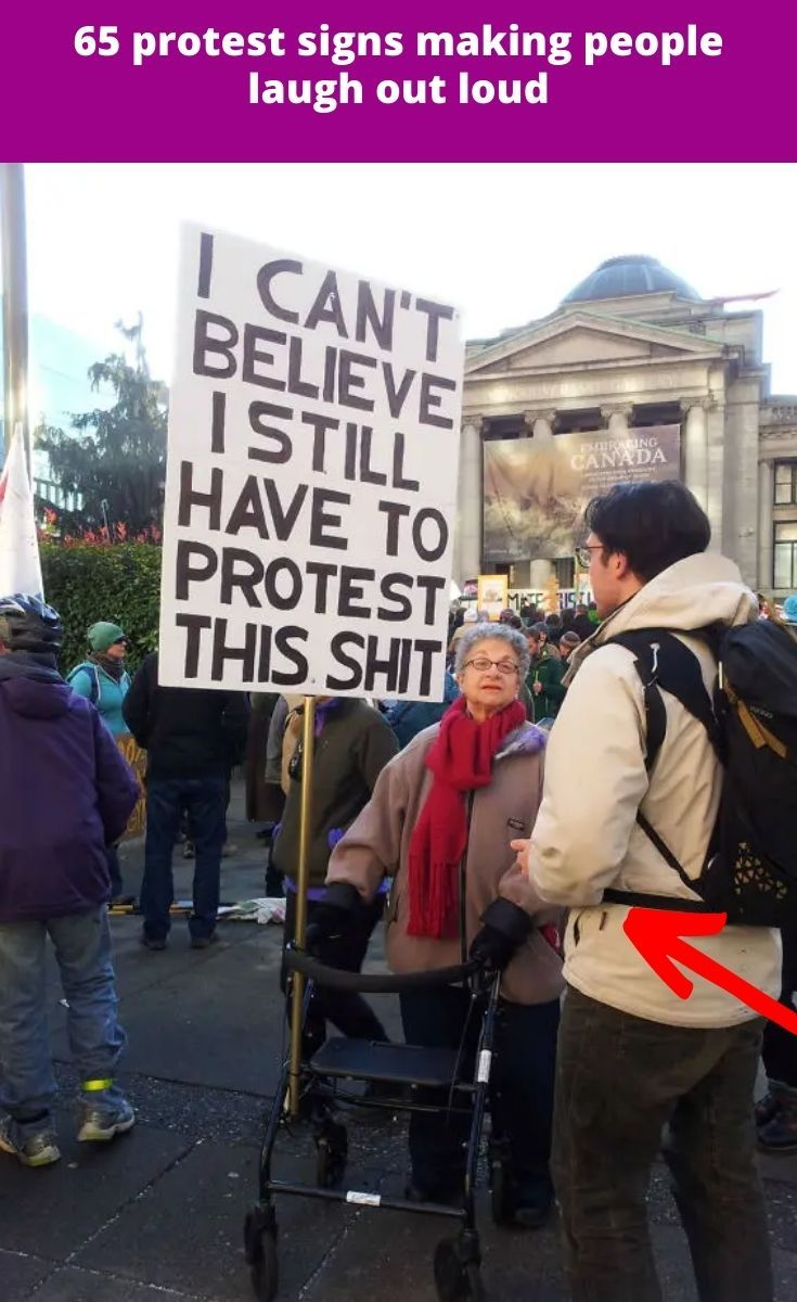 65 Protest Signs Making People Laugh Out Loud Protest Signs Good Jokes Laugh Out Loud