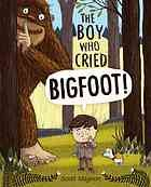 The boy who cried Bigfoot!  Author:Scott Magoon  Publisher:New York : Simon & Schuster Books for Young Readers, ©2013.  Edition/Format: Book : Fiction : Primary school : English : 1st edView all editions and formats   Summary:Ben has so often tried to convince people he has seen Bigfoot that when a real yeti arrives and borrows his bicycle, no one comes to see if Ben is telling the truth.