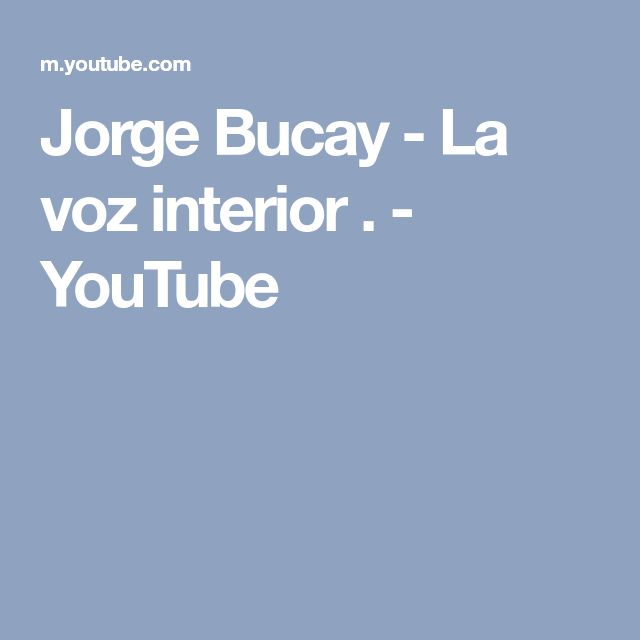 Jorge Bucay - La voz interior . - YouTube
