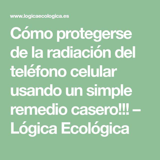 Cómo protegerse de la radiación del teléfono celular usando un simple remedio casero!!! – Lógica Ecológica