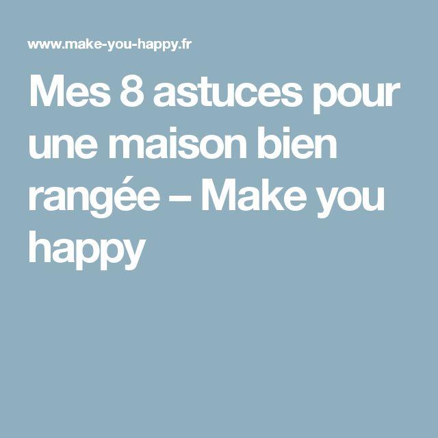Mes 8 astuces pour une maison bien rangée – Make you happy