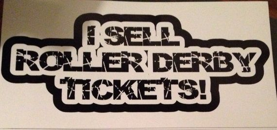Large Car Magnet: I Sell Roller Derby Tickets