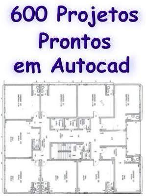 600 Projetos Prontos em #Autocad #mpsnet  #conhecimento  www.mpsnet.net…