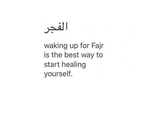 Wake up for Fajr and see how much better you feel during the day. ⏰
