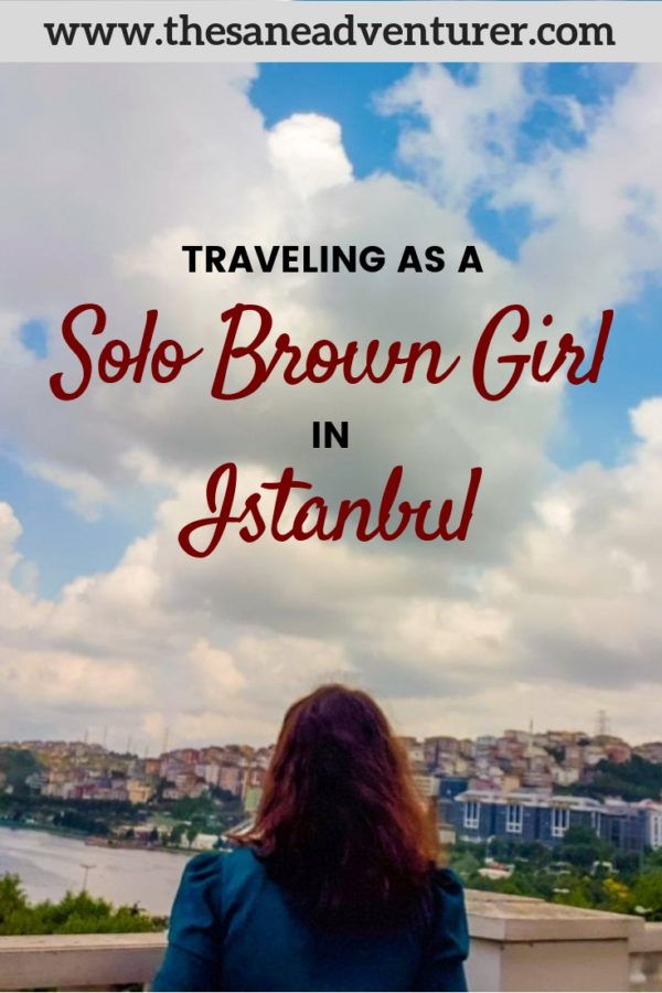 Solo Travel In Istanbul – Traveling As A Brown G…
