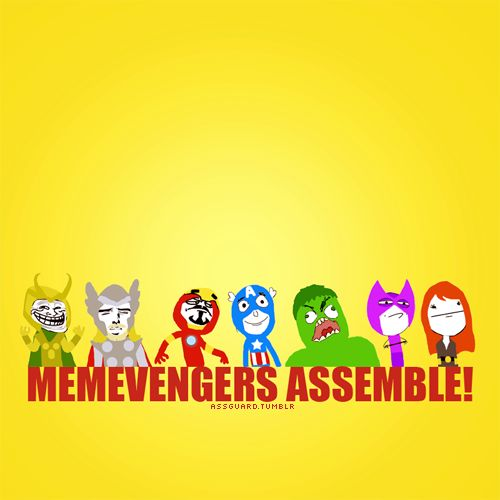 I'm such an Avengers freak, I'll even pay attention to this meme version.