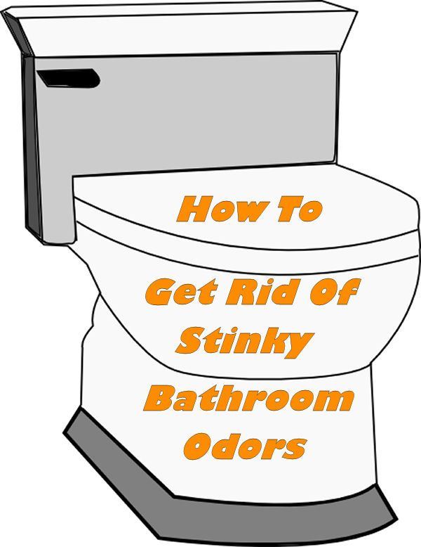 How To Get Rid Of Stinky Bathroom Odors Recipe Toilets