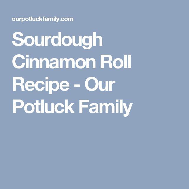 Sourdough Cinnamon Roll Recipe - Our Potluck Family