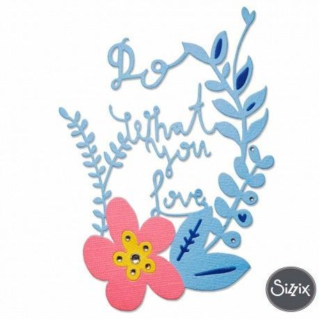 "Troquel de la marca sizzix con la frase en ingles: ""Do what you love"" (Haz lo que te apasiona)."
