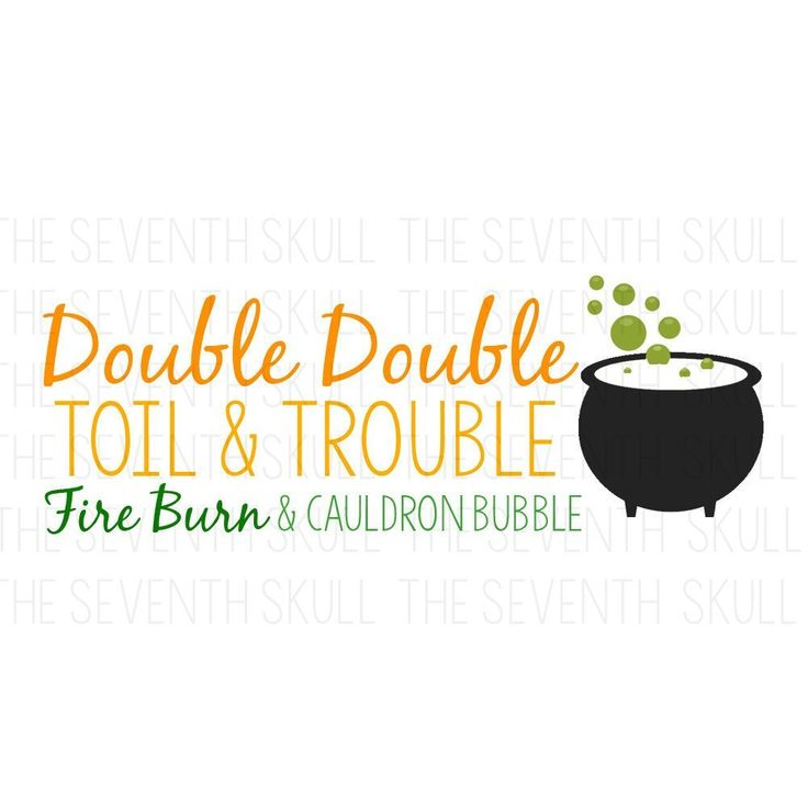 Download Halloween SVG - Toil and Trouble - Double Double ...