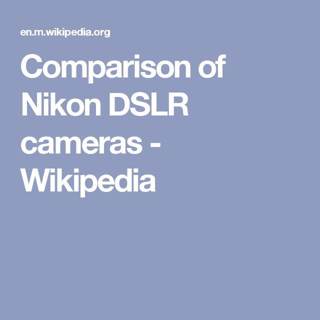 Comparison of Nikon DSLR cameras - Wikipedia