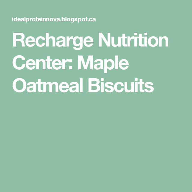 Recharge Nutrition Center: Maple Oatmeal Biscuits