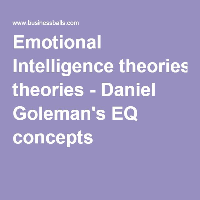 Emotional Intelligence theories - Daniel Goleman's EQ concepts