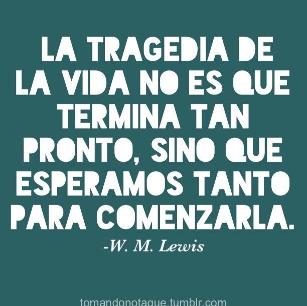 #frases de vida -W. M. Lewis  #citas     #quotes