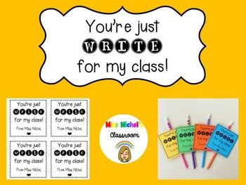 You're Just WRITE for my Class! Gift for students. This product can be printed or photocopied onto coloured card (4 to an A4 page and 6 to an A4 page) and attached to a pencil. It is designed to be given to students at the start of the school year but can also be used throughout the year