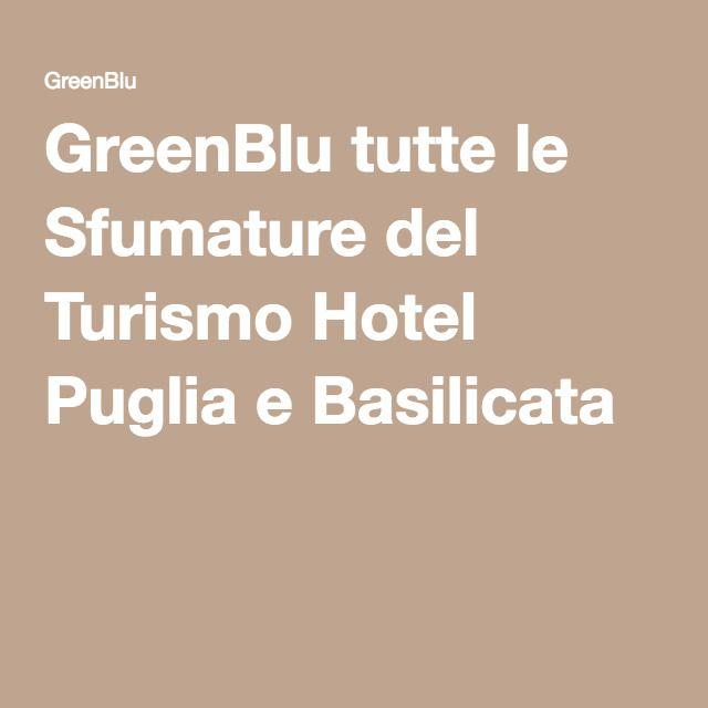 GreenBlu tutte le Sfumature del Turismo Hotel Puglia e Basilicata