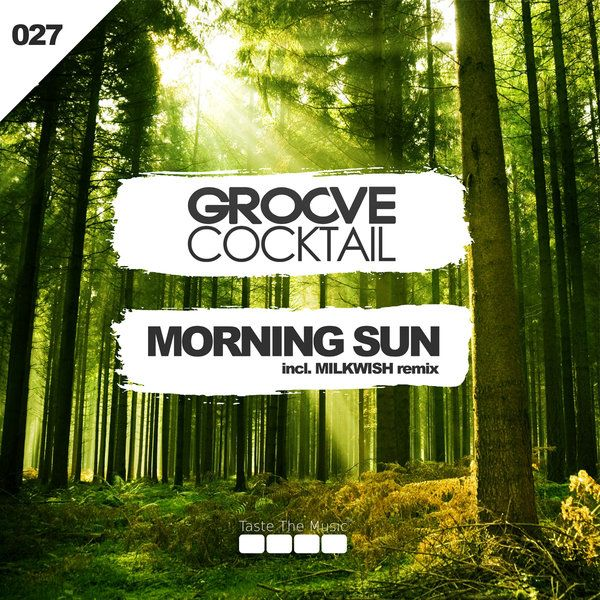 Groove Cocktail - Morning Sun EP :: Traxsource