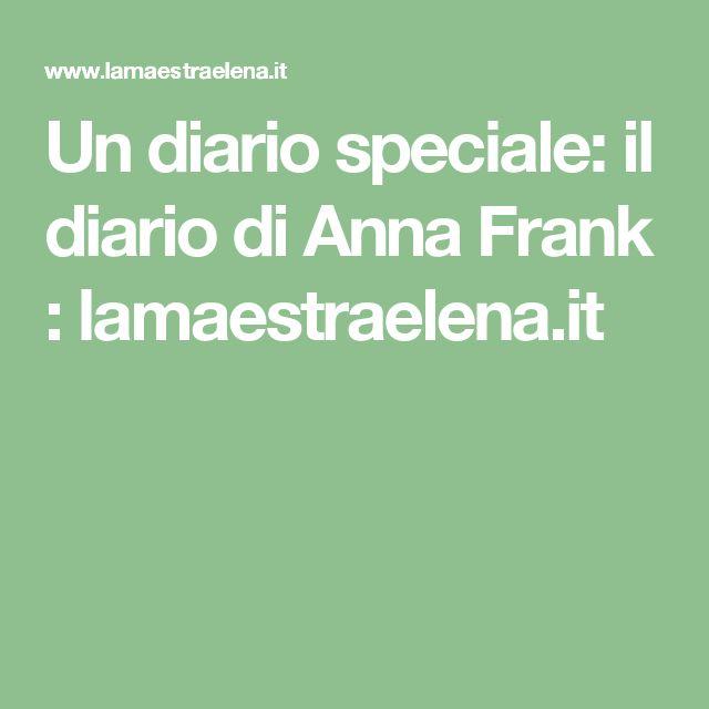 Un diario speciale: il diario di Anna Frank : lamaestraelena.it