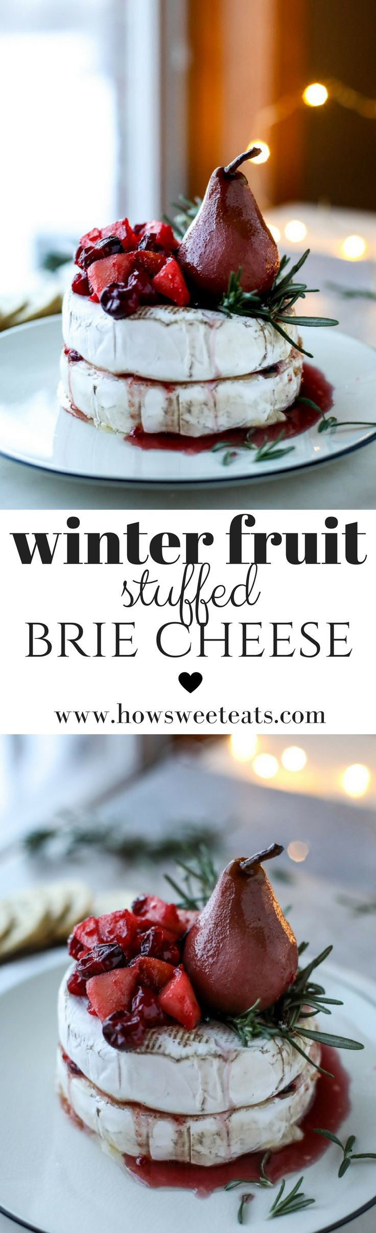 Caramelized Winter Fruit STUFFED Brie Cheese with a Pinot Poached Pear I howsweeteats.com @howsweeteats #christmas #holidays