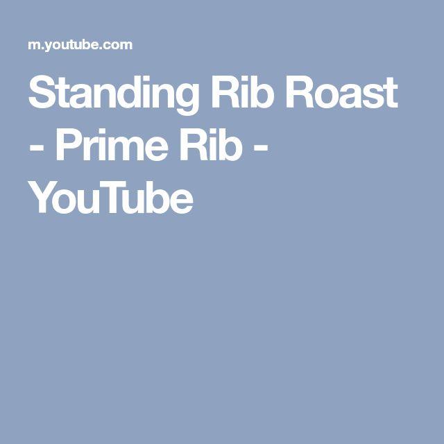 Standing Rib Roast - Prime Rib - YouTube