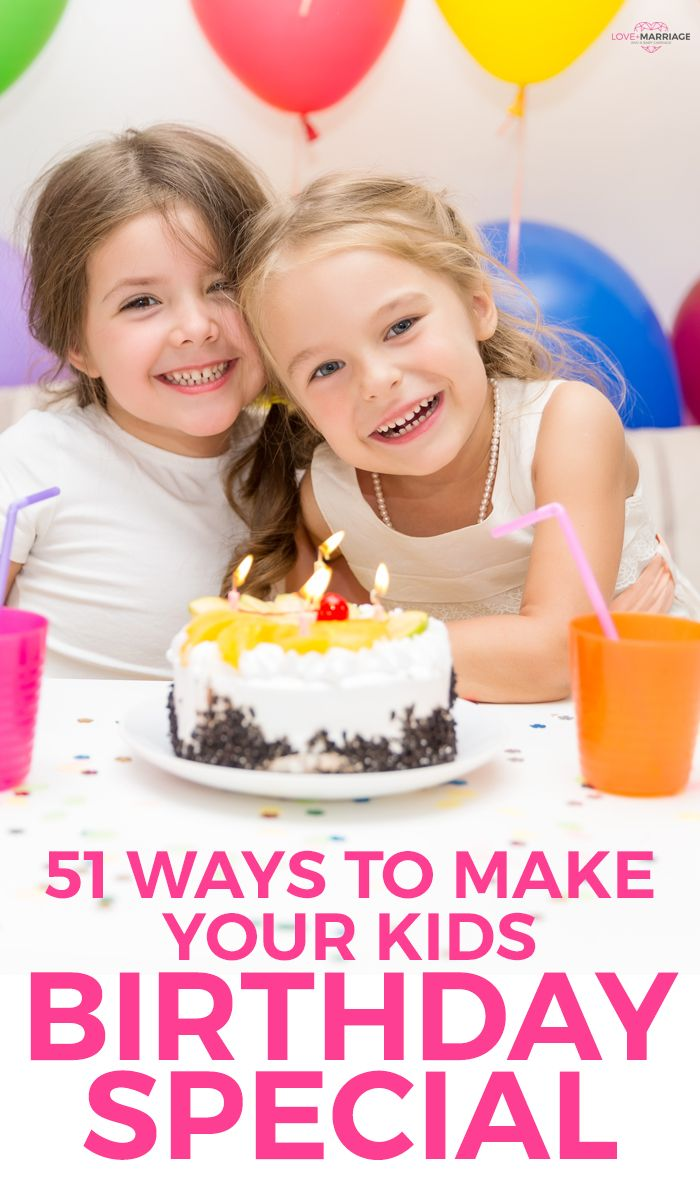 So many fun ways to make your kid feel special on their birthday!