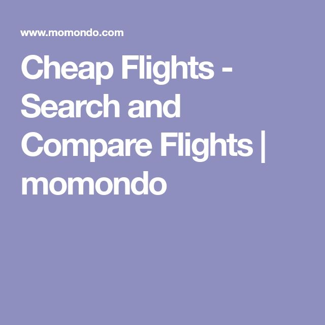 Cheap Flights - Search and Compare Flights | momondo