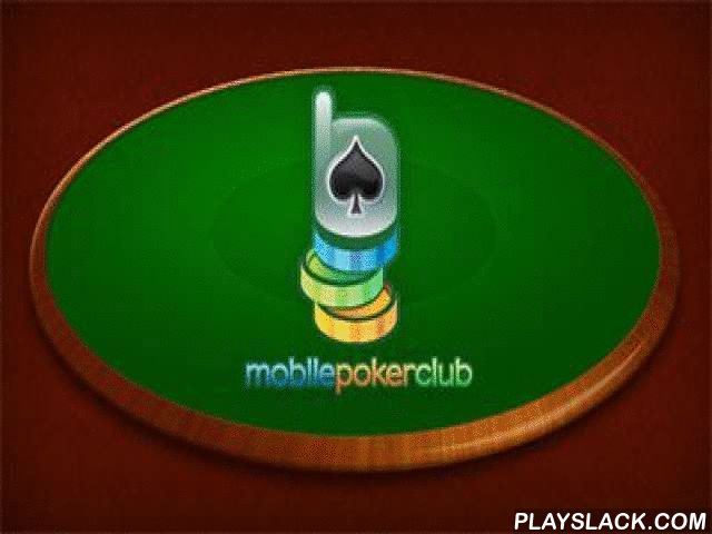 mobile poker club android game playslackcom feel actual joy from this poker
