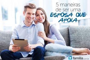 5 maneiras de apoiar seu marido