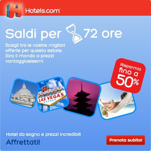 Hotels.com solo per 72 ore risparmi il 50% su una selezione di hotel in tutto il mondo