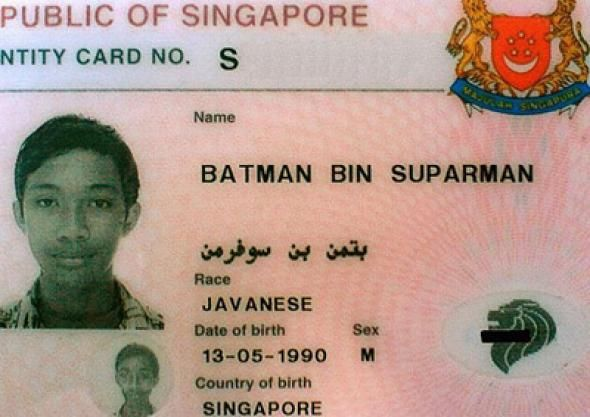 Batman Bin Suparman, b. 1990 in Singapore. I've also mentioned him on the blog: http://www.nancy.cc/2007/10/26/long-list-of-unusual-real-names/