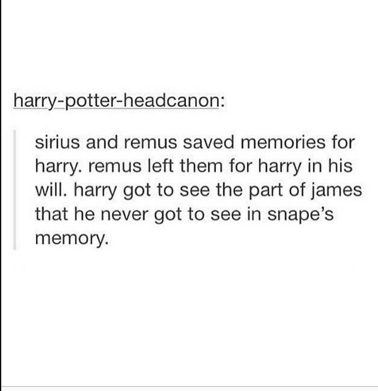 I love this bc thru Snape he only saw the bully side of James, even tho there was another whole James.