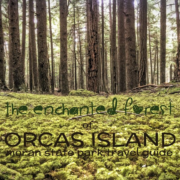 The enchanted forest of Orcas Island: A complete guide to Moran State Park full of ideas for swimming, hiking, lodging, and sunset-watching. #experiencewa #sanjuanislands