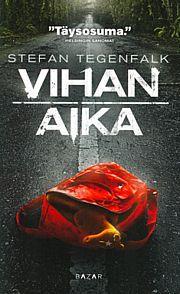 Vihan aika - Stefan Tegenfalk. 10,45€