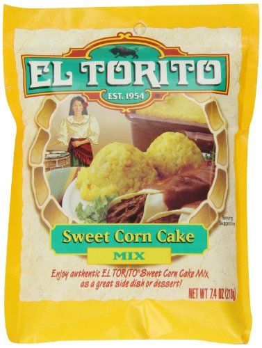 El Torito Sweet Corn Cake Mix, 7.4 Ounce Package El Torito