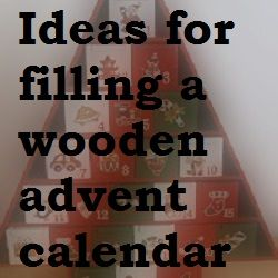 ideas for filling a wooden Advent calendar at Christmas