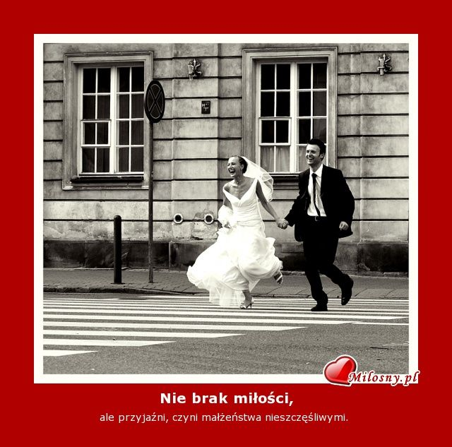 Nie brak miłości, ale przyjaźni, czyni małżeństwa nieszczęśliwymi.