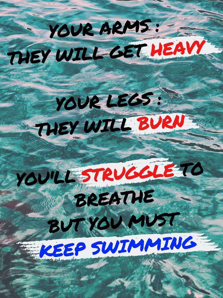 Heavy Burn Struggle Keep Swimming Swimming Motivation Quotes Swimmer Life Swimming Quotes Swimming Motivational Quotes Swimming Motivation