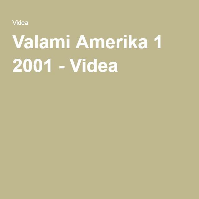 Valami Amerika 1 2001 - Videa