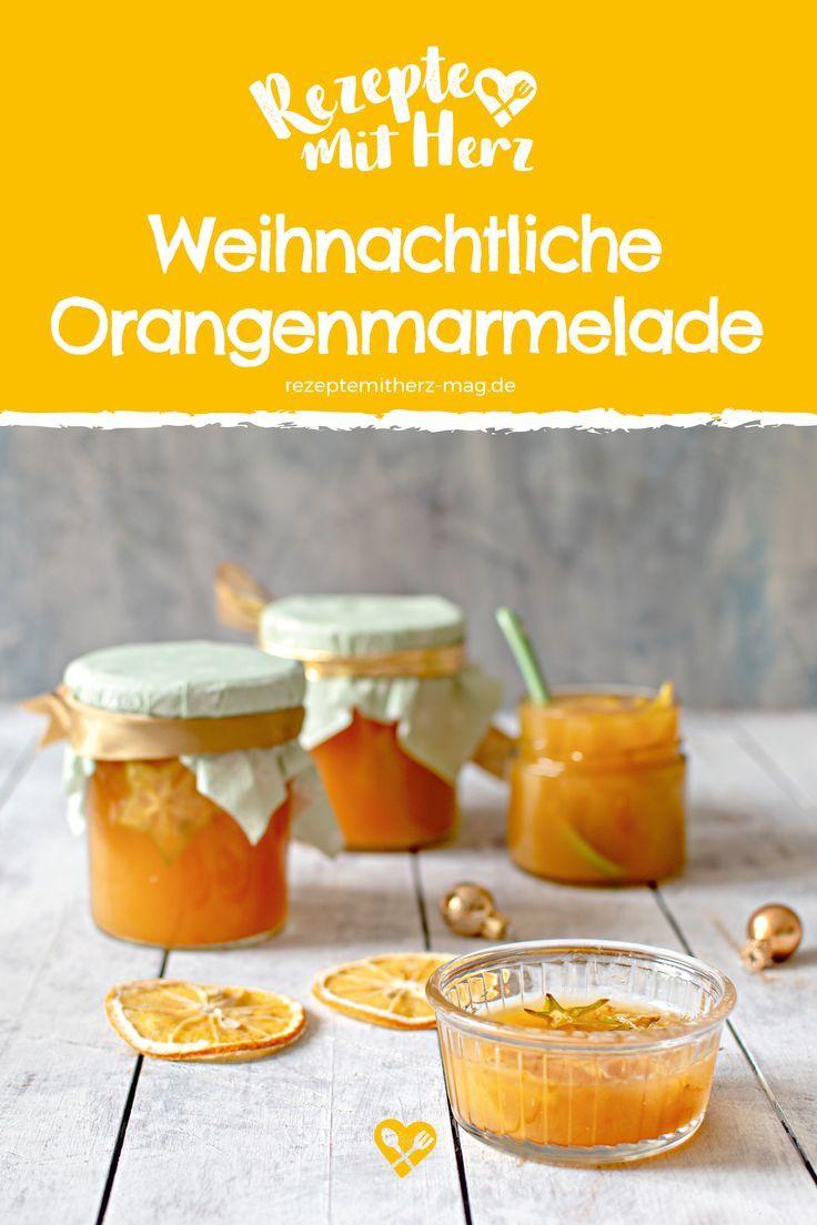 Rezepte Mit Herz Weihnachsausgabe 2018 Rezepte Orangenmarmelade Einfach Lecker