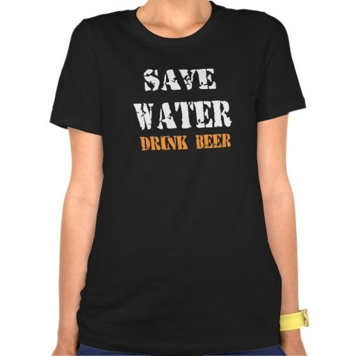SAVE WATER DRINK BEER #beer #tshirts #gifts #shirts #tops