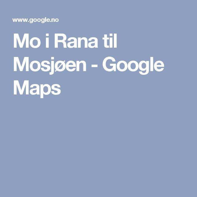 Mo i Rana til Mosjøen - Google Maps