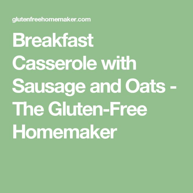 Breakfast Casserole with Sausage and Oats - The Gluten-Free Homemaker