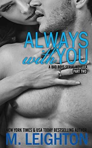 Always With You: Part Two (The Bad Boys #4.2) by M. Leighton