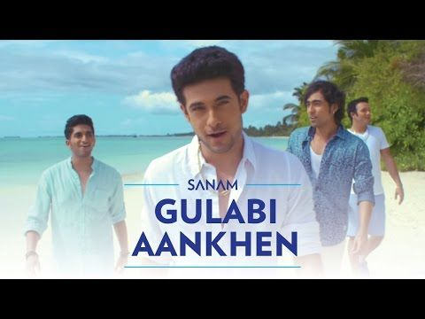 Gulabi Aankhen Song Lyrics By SANAM -