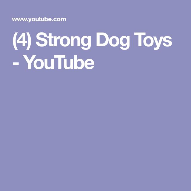 (4) Strong Dog Toys - YouTube
